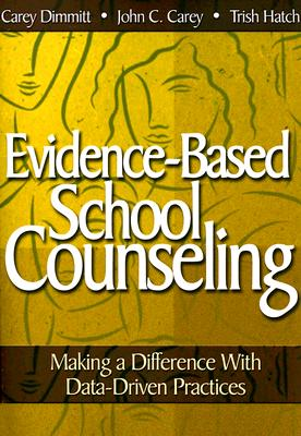 Evidence-Based School Counseling By Hatch, Trish/ Carey, John C., M.D.
